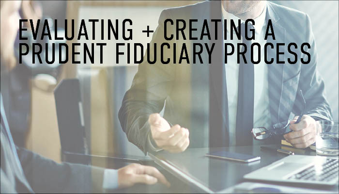 Pulse Image_RPM Q4 2017_Blog Article 2_Evaluating and Creating a Prudent Fiduciary Process
