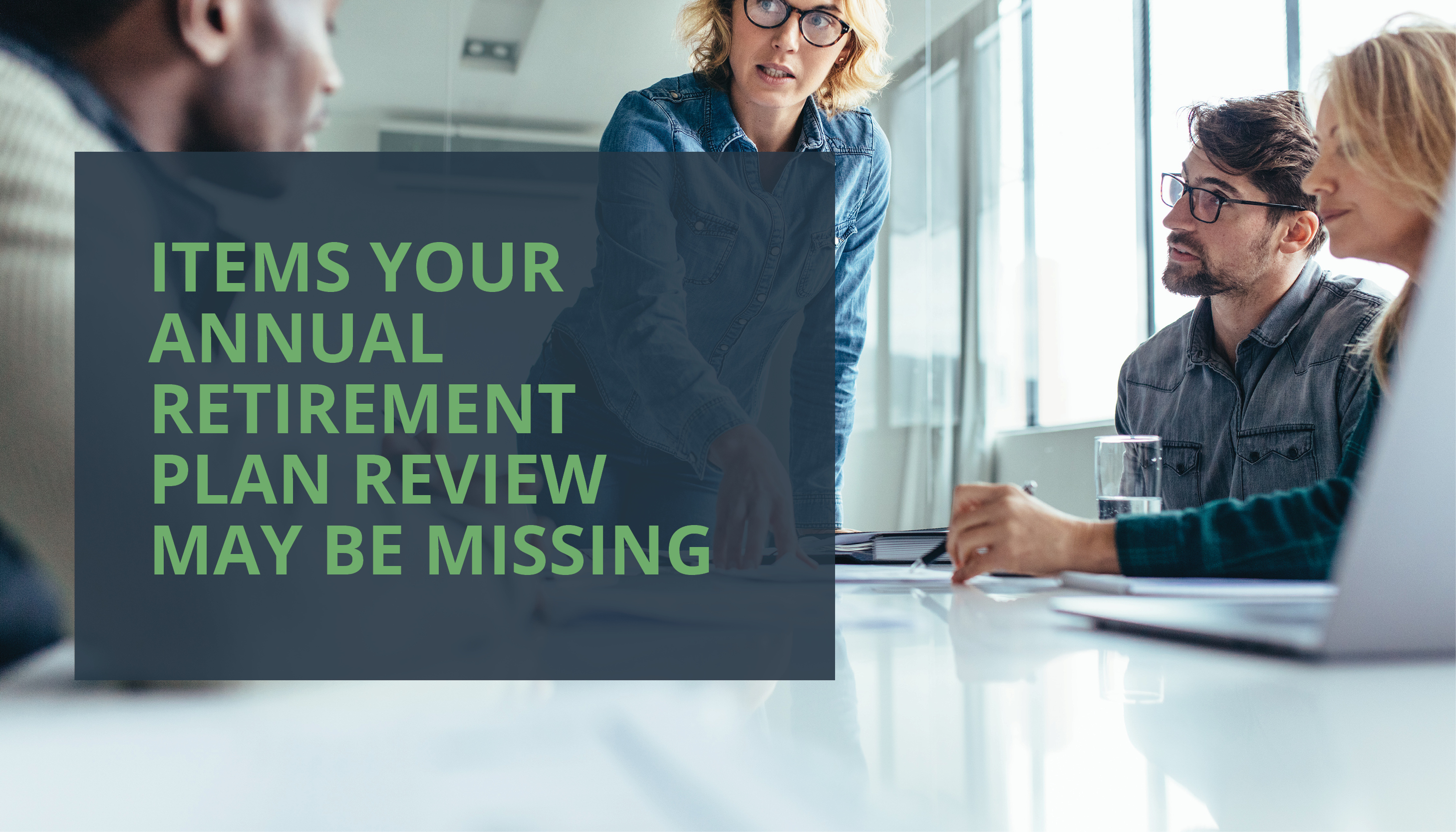 RPM Q1 2018_Pulse Image_Blog Article 3_Items Your Annual Retirement Plan Review May Be Missing