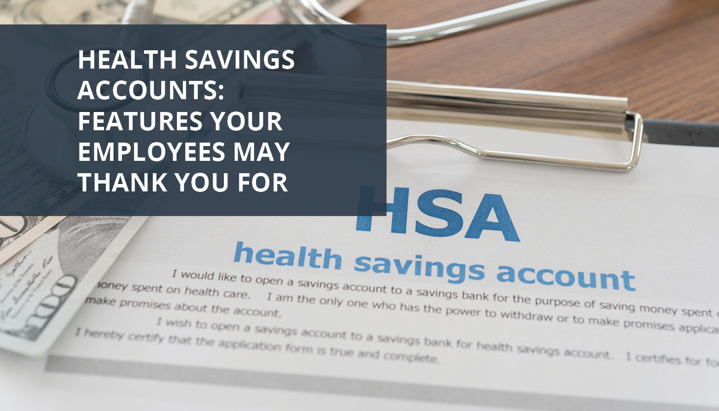 RPM Q3 2018_Pulse Image_Blog Article 3_Health Savings Accounts Features Your Employees May Thank You For
