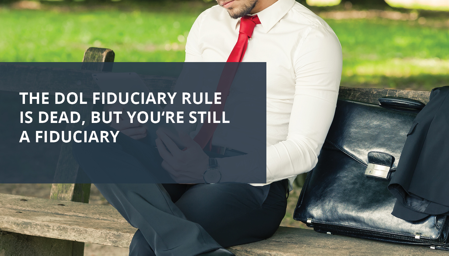 RPM Q4 2018_Pulse Image_Blog Article 1_DOL Rule is Dead, You're still a Fiduciary